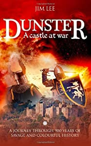 Dunster - A castle at war, by Jim Lee