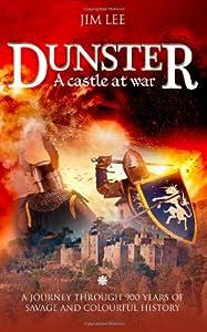 Dunster - A castle at war, by Jim Lee