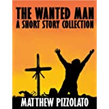 The Wanted Man ~ Matthew Pizzolato