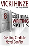 Creating Credible Novel Conflict (Essential Writing Skills Series Book 8)