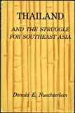 img - for Thailand and the Struggle for Southeast Asia. book / textbook / text book