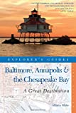 Explorers Guide Baltimore, Annapolis & The Chesapeake Bay: A Great Destination (Explorers Great Destinations)