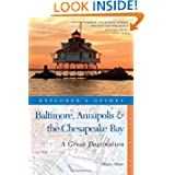Explorer's Guide Baltimore, Annapolis & The Chesapeake Bay: A Great Destination (Explorer's Great Destinations...