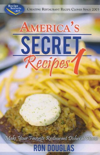 America's Secret Recipes 1: Make Your Favorite Restaurant Dishes at Home by Ron Douglas (2009) Paperback (How To Cook Italian S compare prices)