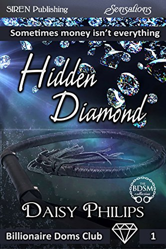 Hidden Diamond [Billionaire Doms Club 1] (Siren Publishing Sensations)