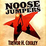 Noose Jumpers: A Mythological Western, Volume 1 | Trevor H. Cooley