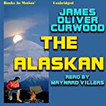 The Alaskan | James Oliver Curwood
