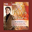 The Five Forces of Wellness: The Ultraprevention System for Living an Active, Age-Defying, Disease-Free Life  by Mark Hyman Narrated by Mark Hyman