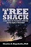 img - for The Tree Shack: A Story About the Foundations of Morality and the Origins of Humankind book / textbook / text book