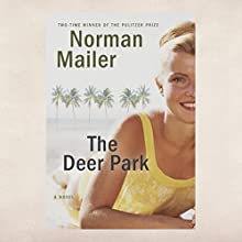 The Deer Park: A Novel Audiobook by Norman Mailer Narrated by John Buffalo Mailer