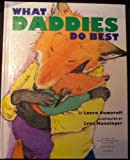 What Mommies Do Best / What Daddies do best. Two Sided book - 2 books in one! (0291763855) by Laura Numeroff