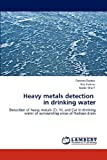 Heavy metals detection   in drinking water: Detection of heavy metals (Cr, Ni, and Cu) in drinking water of surrounding areas of Hadiara drain