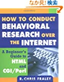 How to Conduct Behavioral Research over the Internet: A Beginner's Guide to Html and Cgi/Perl (Methodology in the Social S...