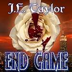 End Game | J. E. Taylor