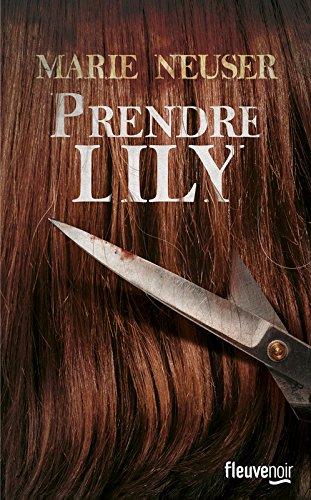 Prendre Lily - Marie Neuser