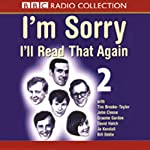 I'm Sorry, I'll Read That Again: Volume Two   BBC Audiobooks