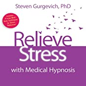 Relieve Stress with Medical Hypnosis | [Steven Gurgevich]