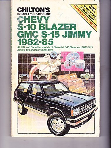 Chilton's Repair and Tune-Up Guide: Chevy S-10 Blazer/Gmc S-15 Jimmy, 1982-1985