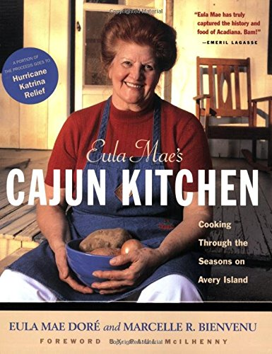 Eula Mae's Cajun Kitchen: Cooking Through the Seasons on Avery Island by Eula Dore