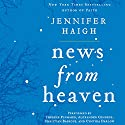 News from Heaven: The Bakerton Stories Audiobook by Jennifer Haigh Narrated by Therese Plummer, Alexander Cendese, Cynthia Darlow, Christian Baskous