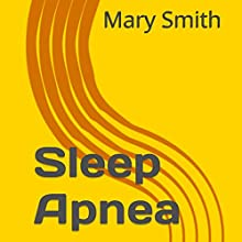 Sleep Apnea (       UNABRIDGED) by Mary Smith Narrated by Mark Barnard