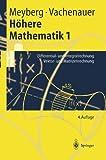 Höhere Mathematik: Differential- und Integralrechnung Vektor- und Matrizenrechnung (Springer-Lehrbuch)