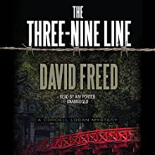 The Three-Nine Line: The Cordell Logan Mysteries, Book 4 (       UNABRIDGED) by David Freed Narrated by Ray Porter