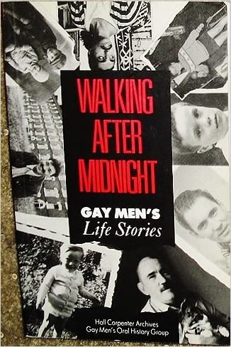 Walking after Midnight: Gay Men's Life Stories (The Hall Carpenter Archives)