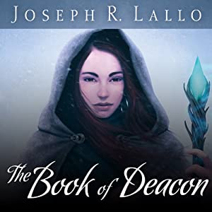 The Book of Deacon: Book of Deacon Series, Book 1 | [Joseph Lallo]