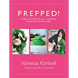 Prepped!: Gorgeous Food without the Slog - a Multi-tasking Masterpiece for Time-short Foodiesby Vanessa Kimbell