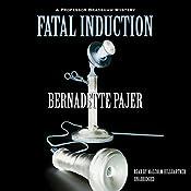 Fatal Induction: A Professor Bradshaw Mystery, Book 2 | Bernadette Pajer