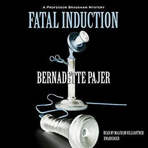 Fatal Induction: A Professor Bradshaw Mystery, Book 2 | [Bernadette Pajer]