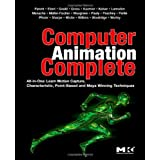 Computer Animation Complete: All-in-One: Learn Motion Capture, Characteristic, Point-Based, and Maya Winning Techniquesvon &#34;Rick Parent&#34;