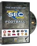The History of Southeastern Conference (SEC) Football: Celebrating 75 Years of SEC Football