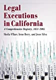 img - for Legal Executions in California: A Comprehensive Registry, 1851-2005 by Sheila Ohare, Irene Berry, Jesse Silva (2012) Paperback book / textbook / text book