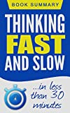 img - for Thinking Fast and Slow: Book Summary in less than 30 Minutes (Daniel Kahneman) book / textbook / text book