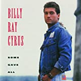 Some Gave Allby Billy Ray Cyrus