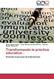 img - for Transformando la pr ctica educativa...: Viviendo el proceso de intervenci n (Spanish Edition) book / textbook / text book