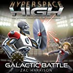 Galactic Battle: Hyperspace High, Book 5 | Zac Harrison