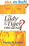 The Lady or the Tiger?: And Other Log...