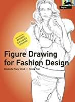 Figure Drawing for Fashion Design - new edition (Pepin Press Design Books)