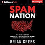 Spam Nation: The Inside Story of Organized Cybercrime - from Global Epidemic to Your Front Door | Brian Krebs