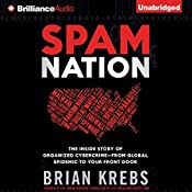 Spam Nation: The Inside Story of Organized Cybercrime - from Global Epidemic to Your Front Door | [Brian Krebs]