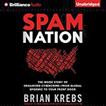 Spam Nation: The Inside Story of Organized Cybercrime - from Global Epidemic to Your Front Door (       UNABRIDGED) by Brian Krebs Narrated by Christopher Lane