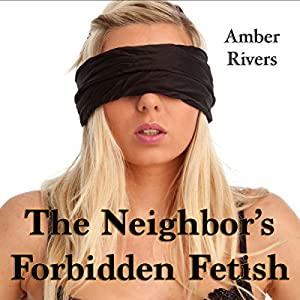 The Neighbor's Forbidden Fetish Audiobook