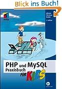 PHP und MySQL Praxisbuch für Kids (mitp für Kids)