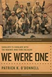 Patrick O'Donnell We Were One: Shoulder to Shoulder with the Marines Who Took Fallujah