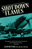 Shot Down in Flames: A WW2 Fighter Pilot's Remarkable Take of Survival