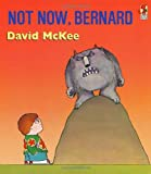 David McKee Not Now, Bernard (A Sparrow book)