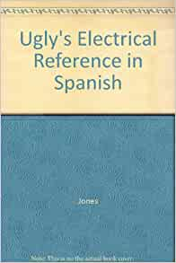 Ugly S Electrical Reference In Spanish Jones Amazon Com